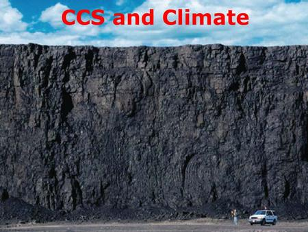 CCS and Climate. Do We Need CCS? Climate protection is impossible with current emission trends. Global coal investments will lock in high cumulative carbon.