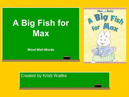 A Big Fish for Max Word Wall Words Created by Kristi Waltke.