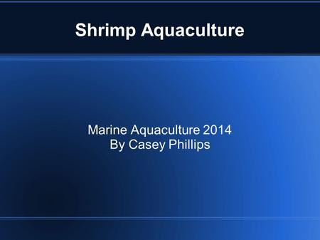Marine Aquaculture 2014 By Casey Phillips