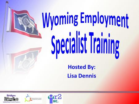 Hosted By: Lisa Dennis. History History- Understanding the evolution of employment services serves as the foundation of how we got where we are and the.