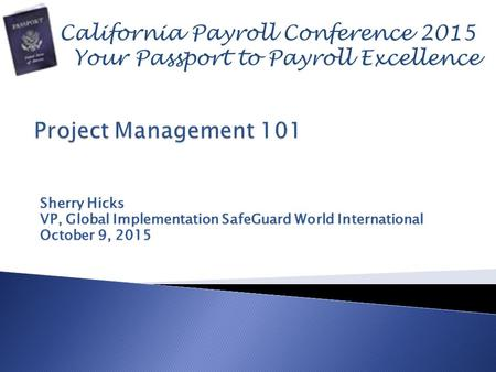 Sherry Hicks VP, Global Implementation SafeGuard World International October 9, 2015.