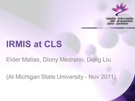 Elder Matias, Diony Medrano, Dong Liu (At Michigan State University - Nov 2011) IRMIS at CLS.