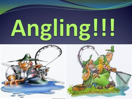 The Pros Of Angling  It provides jobs for the community.  Boosts the economy.  Provides food for families.  People get enjoyment out of it.