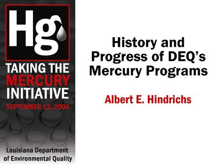 History and Progress of DEQ's Mercury Programs Albert E. Hindrichs.