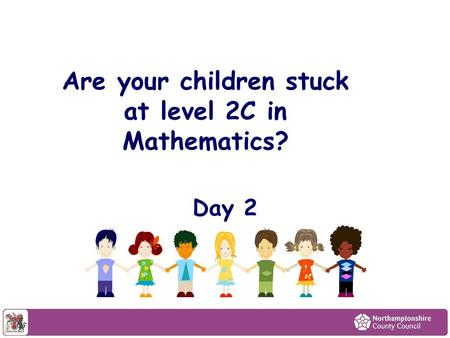 Are your children stuck at level 2C in Mathematics? Day 2.