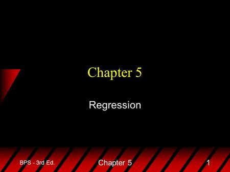 BPS - 3rd Ed. Chapter 51 Regression. BPS - 3rd Ed. Chapter 52 u Objective: To quantify the linear relationship between an explanatory variable (x) and.