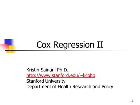 1 Cox Regression II Kristin Sainani Ph.D.  Stanford University Department of Health Research and Policy