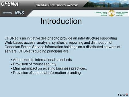Introduction CFSNet is an initiative designed to provide an infrastructure supporting Web-based access, analysis, synthesis, reporting and distribution.