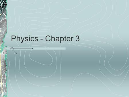 Physics - Chapter 3.