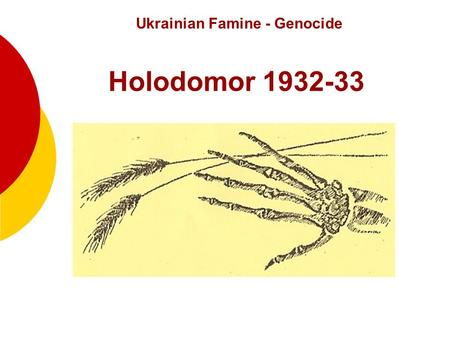 "1 Ukrainian Famine - Genocide Holodomor 1932-33. 2 What does ""Holodomor"" mean? Holodomor, one of the most horrific genocides in history, took place 75."