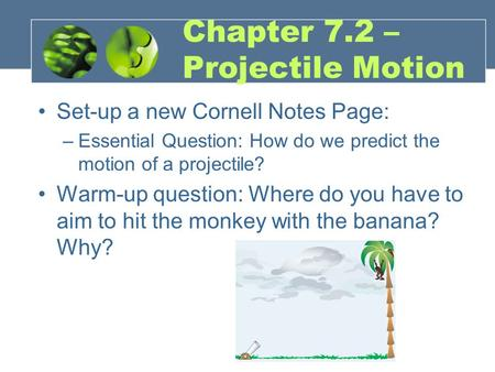 Chapter 7.2 – Projectile Motion