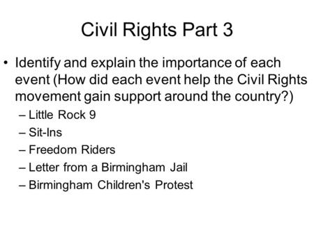 Civil Rights Part 3 Identify and explain the importance of each event (How did each event help the Civil Rights movement gain support around the country?)