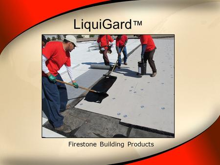 LiquiGard ™ Firestone Building Products. LiquiGard ™ About Firestone LiquiGard™ is a tough, liquid applied, two-part polyurethane adhesive. It forms a.