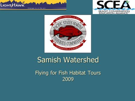 Samish Watershed Flying for Fish Habitat Tours 2009.