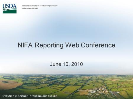 NIFA Reporting Web Conference June 10, 2010. Start the Recording…