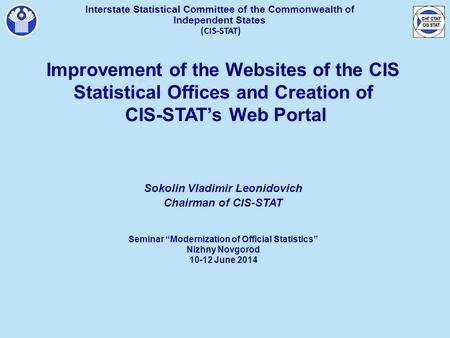 Interstate Statistical Committee of the Commonwealth of Independent States (CIS-STAT) Improvement of the Websites of the CIS Statistical Offices and Creation.