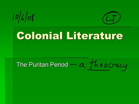 Colonial Literature The Puritan Period. Important dates  1492Christopher Columbus  1607Founding of Jamestown  1620Mayflower on Plymouth Rock  1636Harvard.