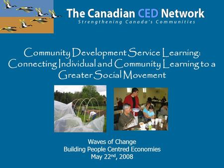 Community Development Service Learning: Connecting Individual and Community Learning to a Greater Social Movement Waves of Change Building People Centred.