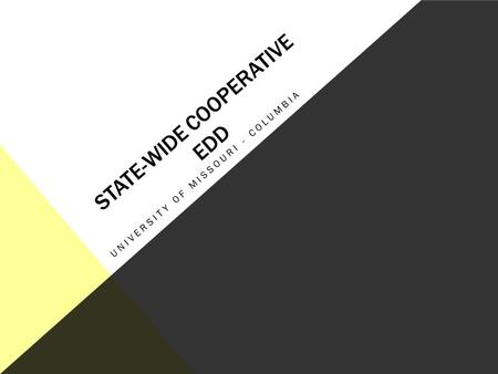 STATE-WIDE COOPERATIVE EDD UNIVERSITY OF MISSOURI - COLUMBIA.