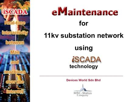 For 11kv substation network using technology Devices World Sdn Bhd.