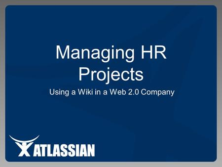 Using a Wiki in a Web 2.0 Company Managing HR Projects.