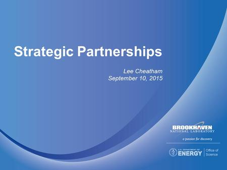 Strategic Partnerships Lee Cheatham September 10, 2015.