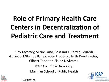 Role of Primary Health Care Centers in Decentralization of Pediatric Care and Treatment Ruby Fayorsey, Suzue Saito, Rosalind J. Carter, Eduarda Gusmao,