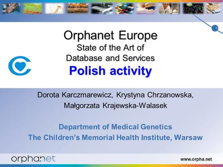 Www.orpha.net Orphanet Europe State of the Art of Database and Services Polish activity Orphanet Europe State of the Art of Database and Services Polish.