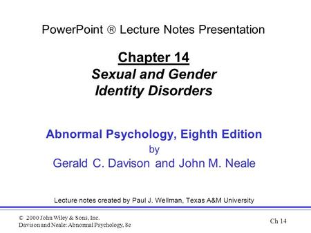 © 2000 John Wiley & Sons, Inc. Davison and Neale: Abnormal Psychology, 8e Abnormal Psychology, Eighth Edition by Gerald C. Davison and John M. Neale Lecture.