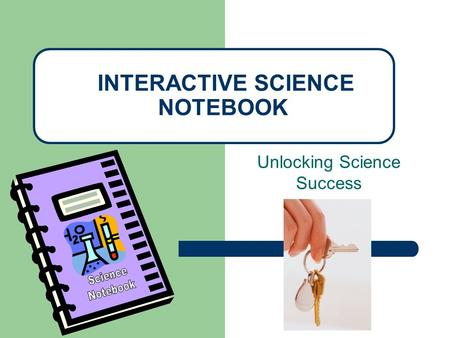 Unlocking Science Success INTERACTIVE SCIENCE NOTEBOOK.