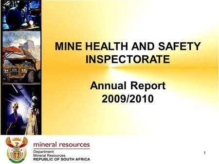 MINE HEALTH AND SAFETY INSPECTORATE Annual Report 2009/2010 1.