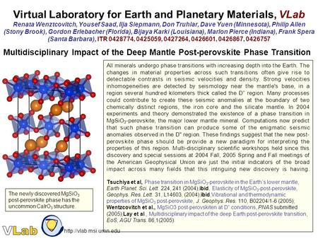 Virtual Laboratory for Earth and Planetary Materials, VLab Renata Wenztcovitch, Yousef Saad, Ilja Siepmann, Don Truhlar, Dave Yuen (Minnesota), Philip.