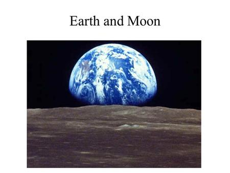 Earth and Moon. Rotation and Revolution Seasons on Earth Two reasons the Earth has seasons: 1.23.5 degree tilt 2.Revolution around sun.