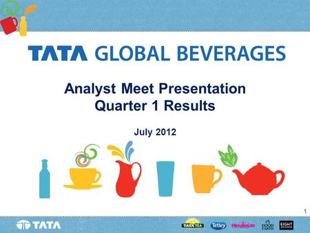 1 July 2012 Analyst Meet Presentation Quarter 1 Results.