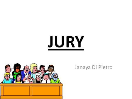 JURY Janaya Di Pietro. INTRODUCTION A jury is a group of ordinary citizens brought to a court to hear evidence and decide on issues of fact on the basis.