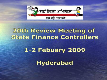 Financial Management 9 th JRM was held from 16-29 January 20099 th JRM was held from 16-29 January 2009 JRM visited 11 States and reviewed implementation.