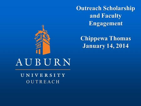 Outreach Scholarship and Faculty Engagement Chippewa Thomas January 14, 2014 O U T R E A C H.