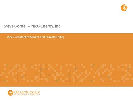 Vice President of Market and Climate Policy Steve Corneli – NRG Energy, Inc.