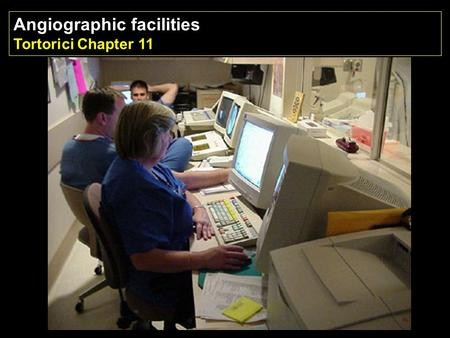 Angiographic facilities Tortorici Chapter 11. Designed around exam table 500 sq feet min. (25 x 20) 60 sq feet in control room Wide doors, (multiple)
