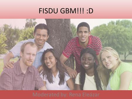 FISDU GBM!!! :D Moderated by: Rena Eleázar. Past Events Festival of Nations Adobowl II Cook off – Hey, what family won!?