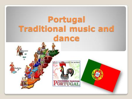 Portugal Traditional music and dance. Portuguese music reflects its rich history and privileged geographical location. These are evidenced in the music.