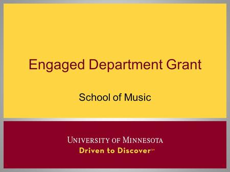 Engaged Department Grant School of Music. What is Public Engagement? The intentional and strategic deployment of intellectual human capital to work in.