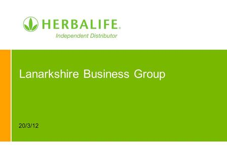 Lanarkshire Business Group 20/3/12. 2 A company you can trust Track record of success for 30+ years Over 2 million Independent Distributors, millions.