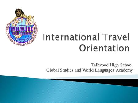 Tallwood High School Global Studies and World Languages Academy.