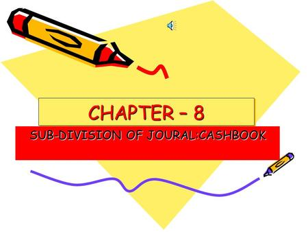 SUB-DIVISION OF JOURAL:CASHBOOK