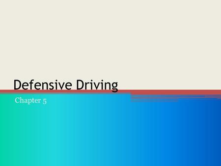 Defensive Driving Chapter 5 A CAR IS A WEAPON Prevent a Collision Standard Collision-Prevention Formula: ▫Be Alert ▫Be Prepared ▫Act in Time.