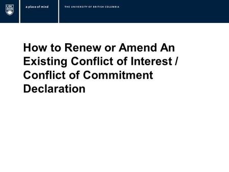 How to Renew or Amend An Existing Conflict of Interest / Conflict of Commitment Declaration.