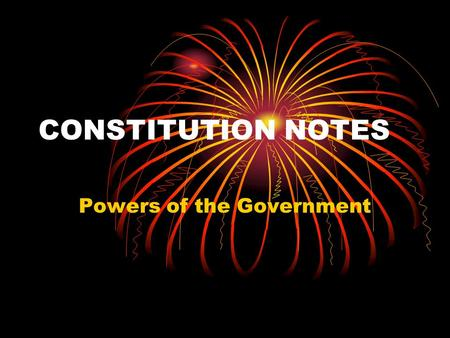 CONSTITUTION NOTES Powers of the Government. W,W,W,W, & H Delegates met in Philadelphia in 1787 to amend the Articles of Confederation They soon made.