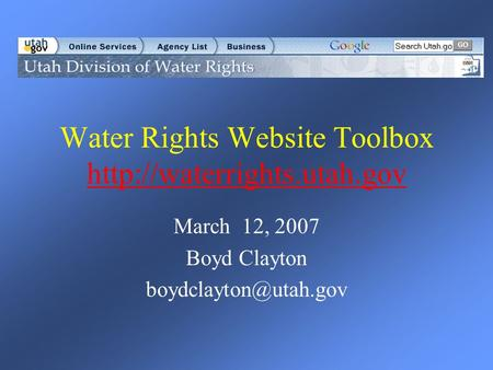 Water Rights Website Toolbox   March 12, 2007 Boyd Clayton