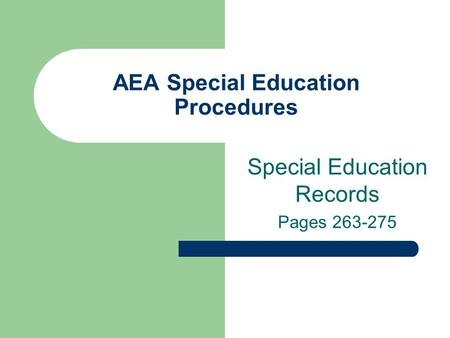 AEA Special Education Procedures Special Education Records Pages 263-275.